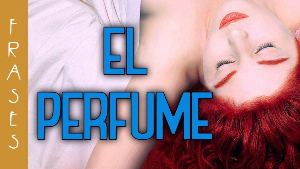 El Perfume Análisis Personaje Género Frases Y Más